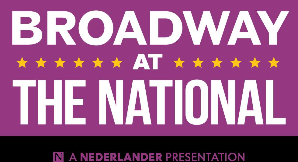 Broadway at The National: A Nederlander Presentation